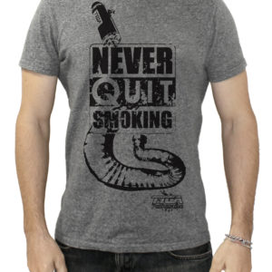 TYGA T-Shirt – Never quit smoking- grau,  Größen: S – XXL